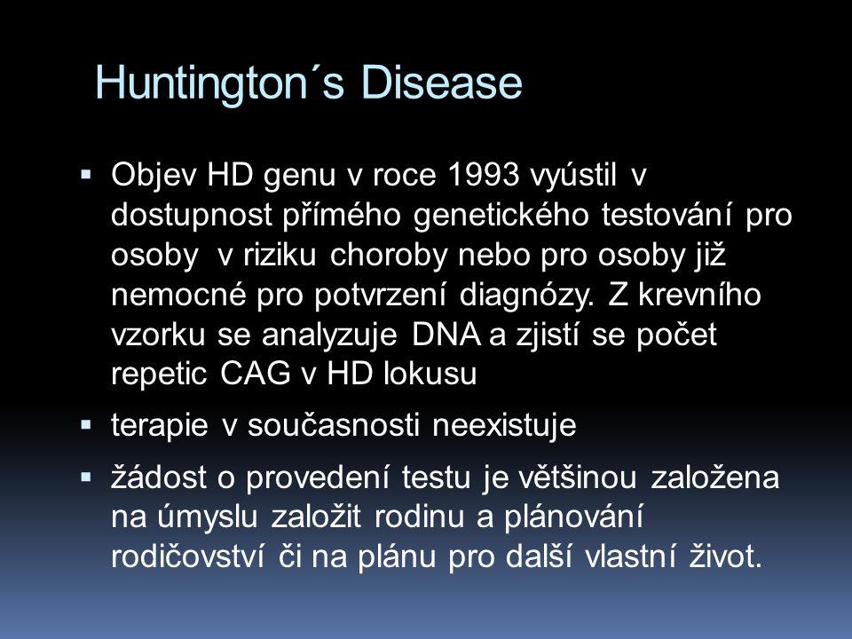Huntingtonova choroba  1983 - byl objeven gen způsobující Huntingtonovu chorobu. Nachází se na p raménku chromozómu 4.  1993 - gen byl isolován  ge