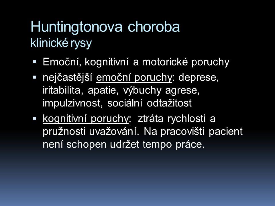 Huntingtonova choroba Note: Dr. Michael McCormack cituje případ, kdy měla pacientka o jednu repetici více než její matka. Pacientka byla symptomatická