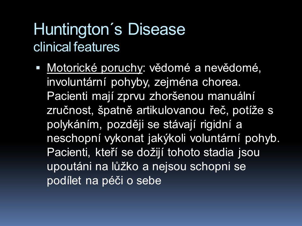 Huntingtonova choroba klinické rysy  Emoční, kognitivní a motorické poruchy  nejčastější emoční poruchy: deprese, iritabilita, apatie, výbuchy agres