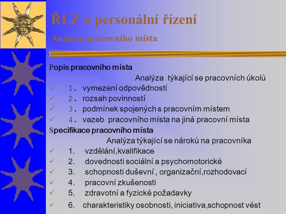 ŘLZ a personální řízení Analýza pracovního místa P opis pracovního místa Analýza týkající se pracovních úkolů 1.