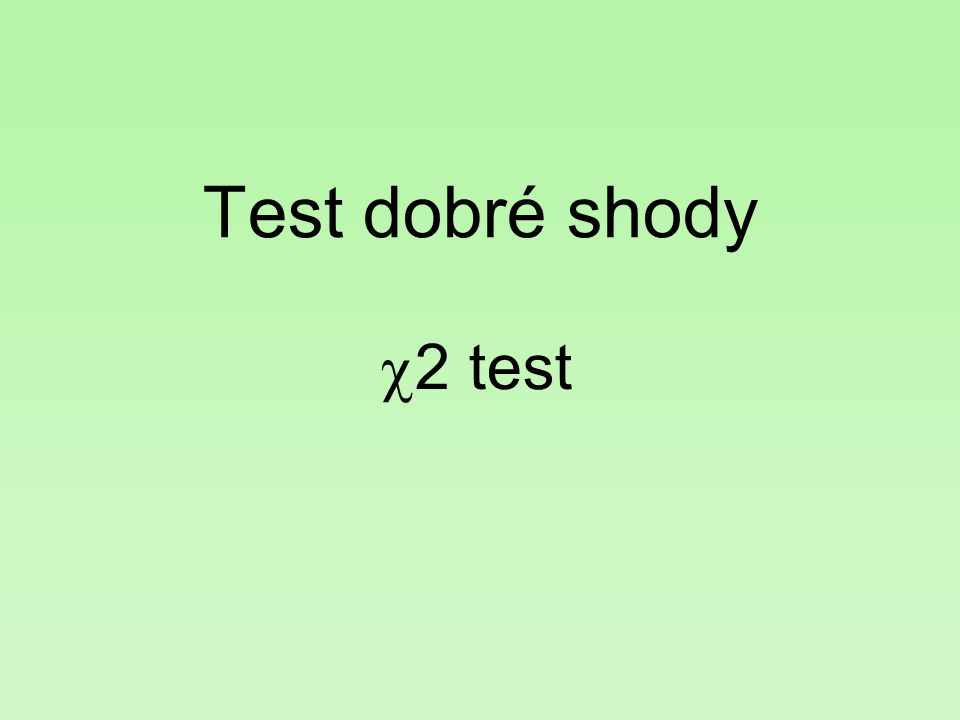 Test dobré shody  2 test