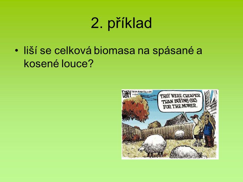 2. příklad liší se celková biomasa na spásané a kosené louce