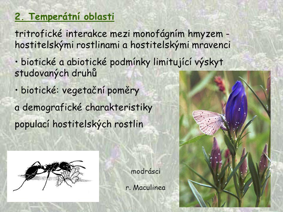 2. Temperátní oblasti tritrofické interakce mezi monofágním hmyzem - hostitelskými rostlinami a hostitelskými mravenci biotické a abiotické podmínky l