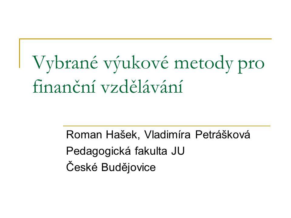 """Vybrané výukové metody pro finanční vzdělávání """"Třetina Čechů je přesvědčená, že s penězi umí nakládat velmi dobře, a mnozí mají velmi vysoké finanční sebevědomí."""