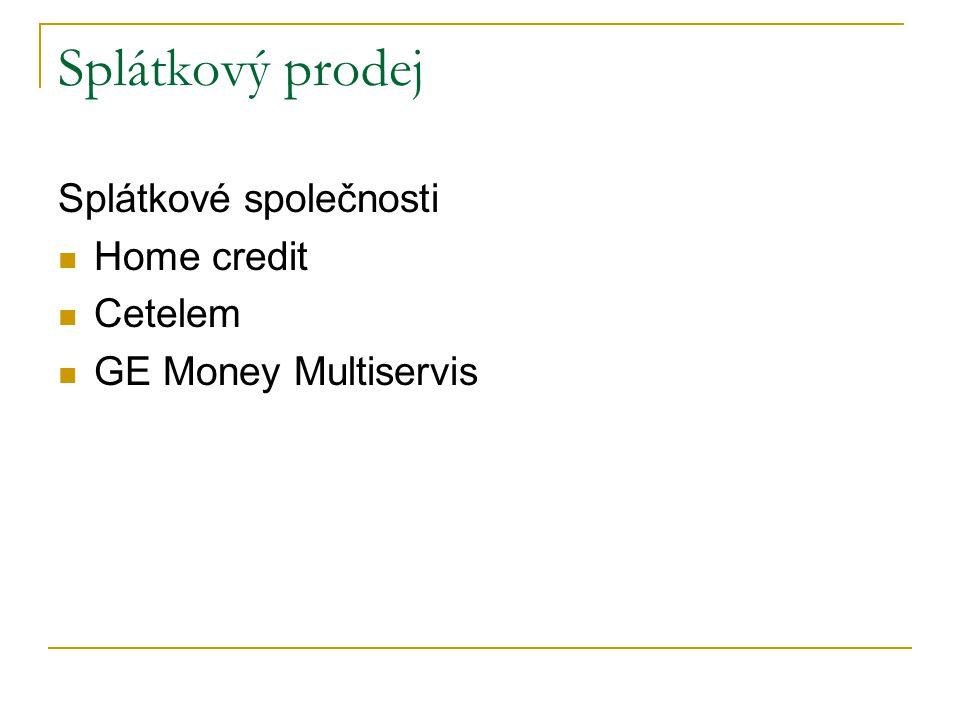 Splátkový prodej Splátkové společnosti Home credit Cetelem GE Money Multiservis