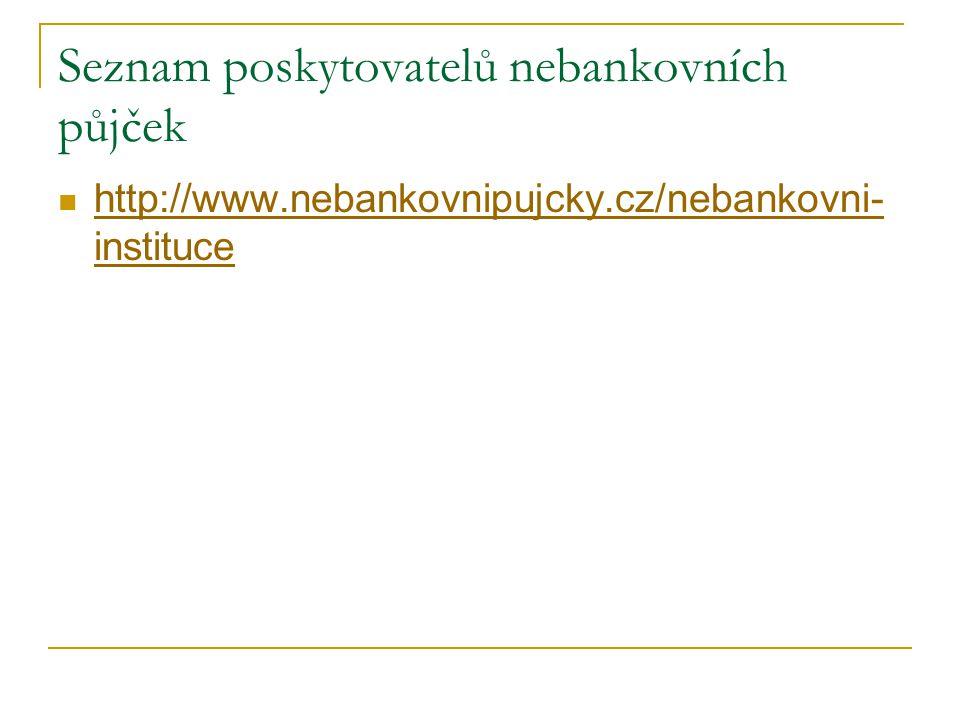 Seznam poskytovatelů nebankovních půjček http://www.nebankovnipujcky.cz/nebankovni- instituce http://www.nebankovnipujcky.cz/nebankovni- instituce
