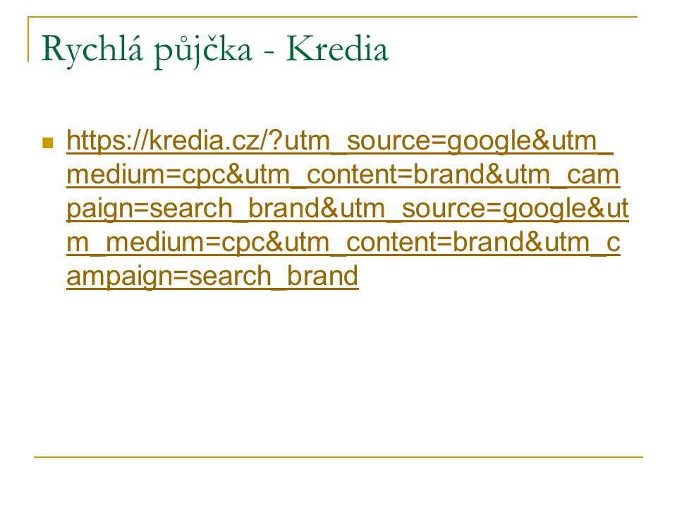Rychlá půjčka - Kredia https://kredia.cz/?utm_source=google&utm_ medium=cpc&utm_content=brand&utm_cam paign=search_brand&utm_source=google&ut m_medium=cpc&utm_content=brand&utm_c ampaign=search_brand https://kredia.cz/?utm_source=google&utm_ medium=cpc&utm_content=brand&utm_cam paign=search_brand&utm_source=google&ut m_medium=cpc&utm_content=brand&utm_c ampaign=search_brand