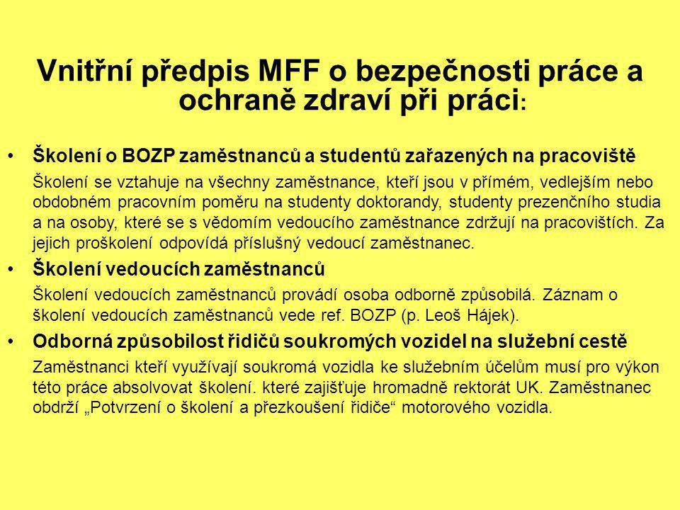 Vnitřní předpis MFF o bezpečnosti práce a ochraně zdraví při práci : Školení o BOZP zaměstnanců a studentů zařazených na pracoviště Školení se vztahuj
