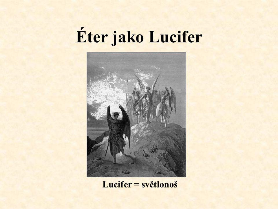 Éter jako Lucifer Lucifer = světlonoš