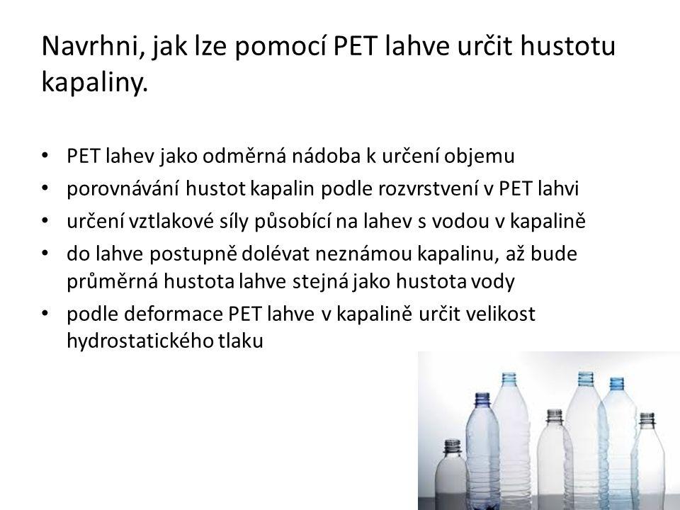 Navrhni, jak lze pomocí PET lahve určit hustotu kapaliny. PET lahev jako odměrná nádoba k určení objemu porovnávání hustot kapalin podle rozvrstvení v