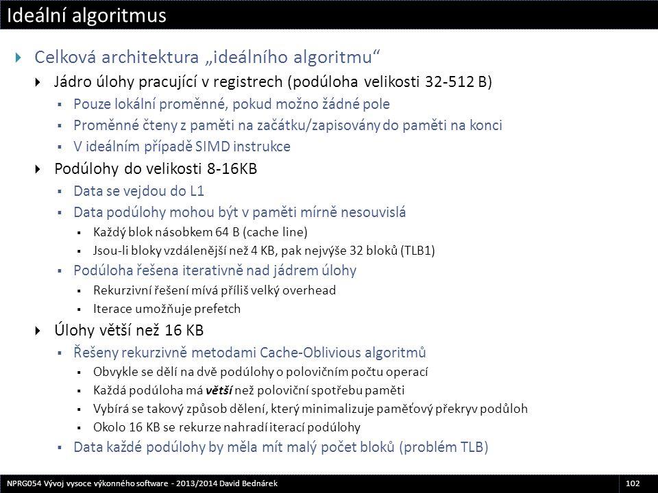 """Ideální algoritmus 102NPRG054 Vývoj vysoce výkonného software - 2013/2014 David Bednárek  Celková architektura """"ideálního algoritmu""""  Jádro úlohy pr"""