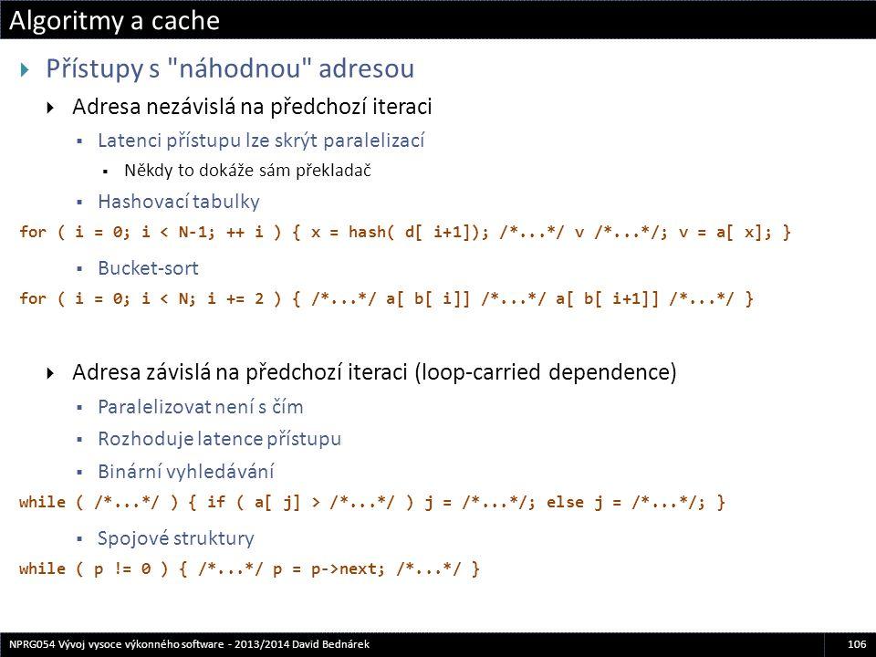 Algoritmy a cache 106NPRG054 Vývoj vysoce výkonného software - 2013/2014 David Bednárek  Přístupy s