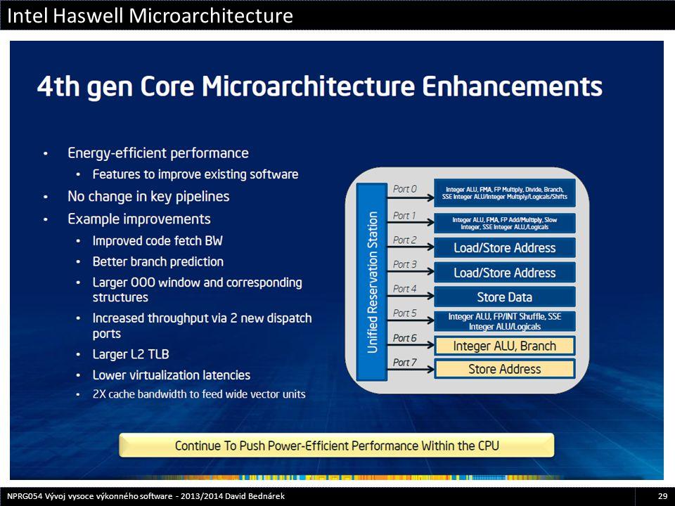 Intel Haswell Microarchitecture 29NPRG054 Vývoj vysoce výkonného software - 2013/2014 David Bednárek
