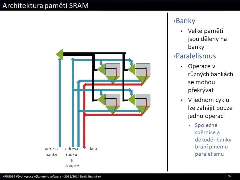 Banky Velké paměti jsou děleny na banky Paralelismus Operace v různých bankách se mohou překrývat V jednom cyklu lze zahájit pouze jednu operaci Spole