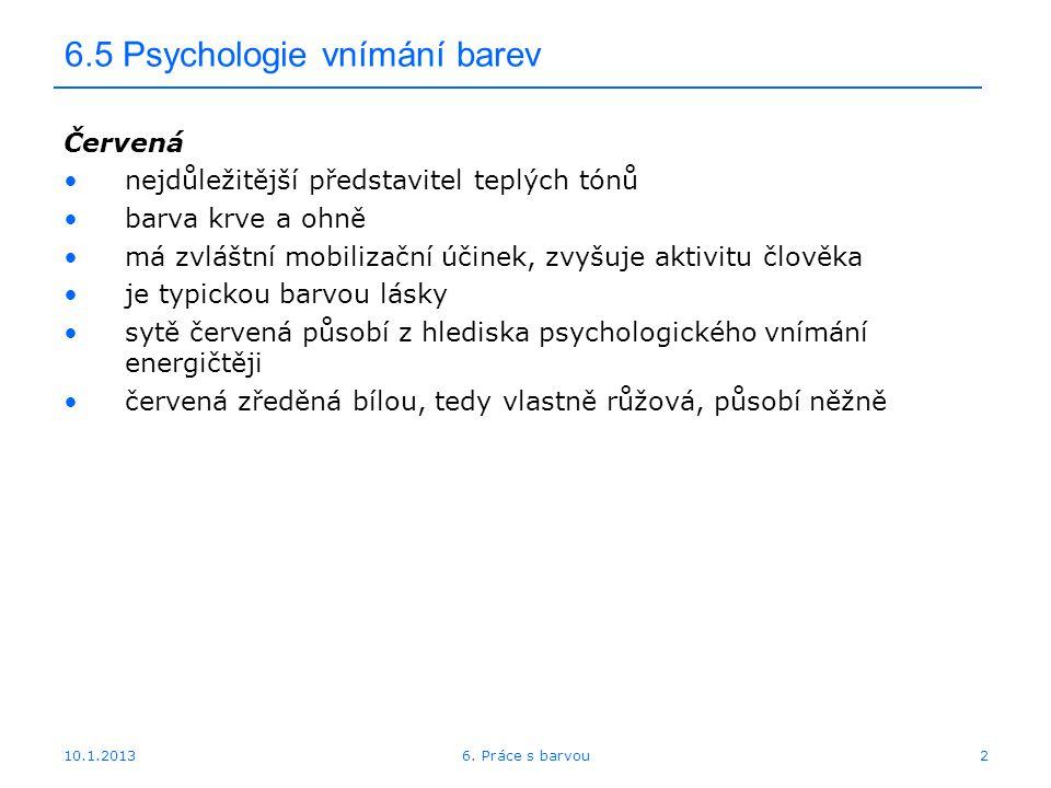 10.1.2013 6.5 Psychologie vnímání barev 136. Práce s barvou