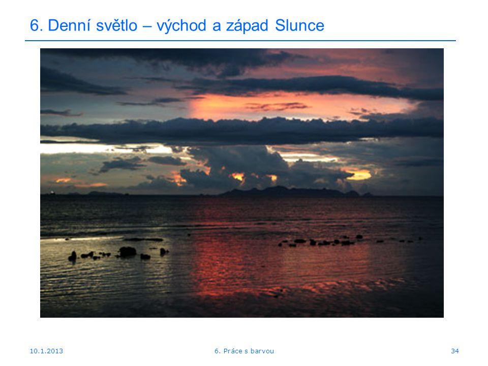 10.1.2013 6. Denní světlo – východ a západ Slunce 346. Práce s barvou