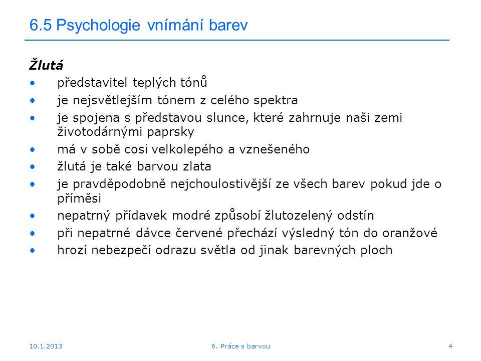 10.1.2013 6.5 Psychologie vnímání barev 156. Práce s barvou