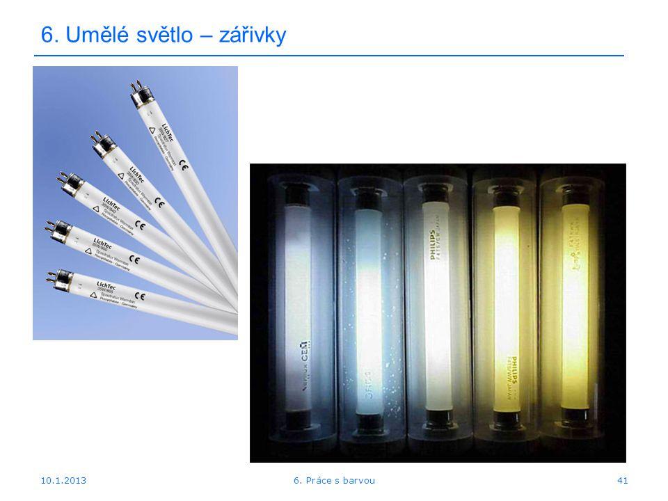 10.1.2013 6. Umělé světlo – zářivky 416. Práce s barvou