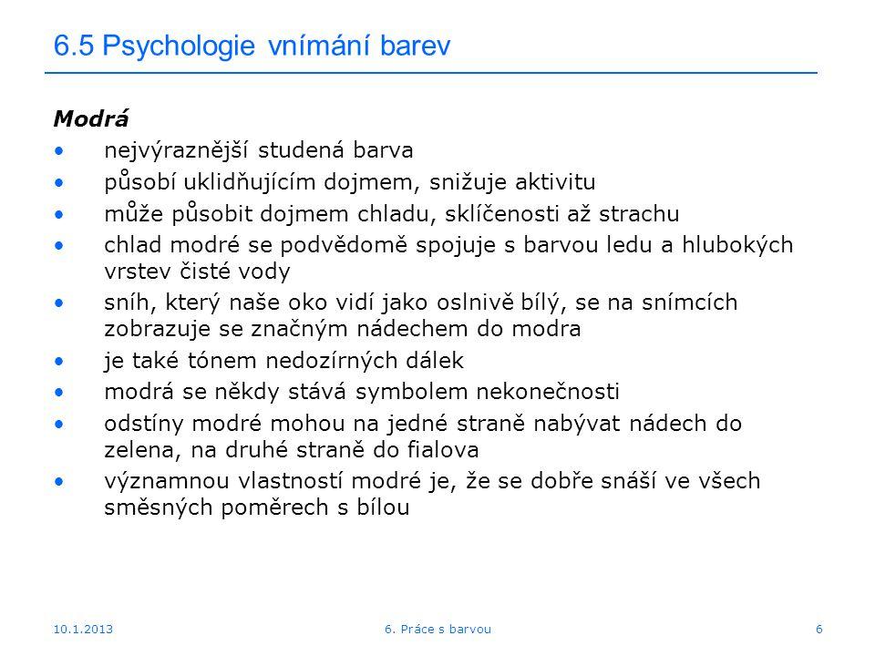 10.1.2013 6.5 Psychologie vnímání barev – blízké barvy 176. Práce s barvou