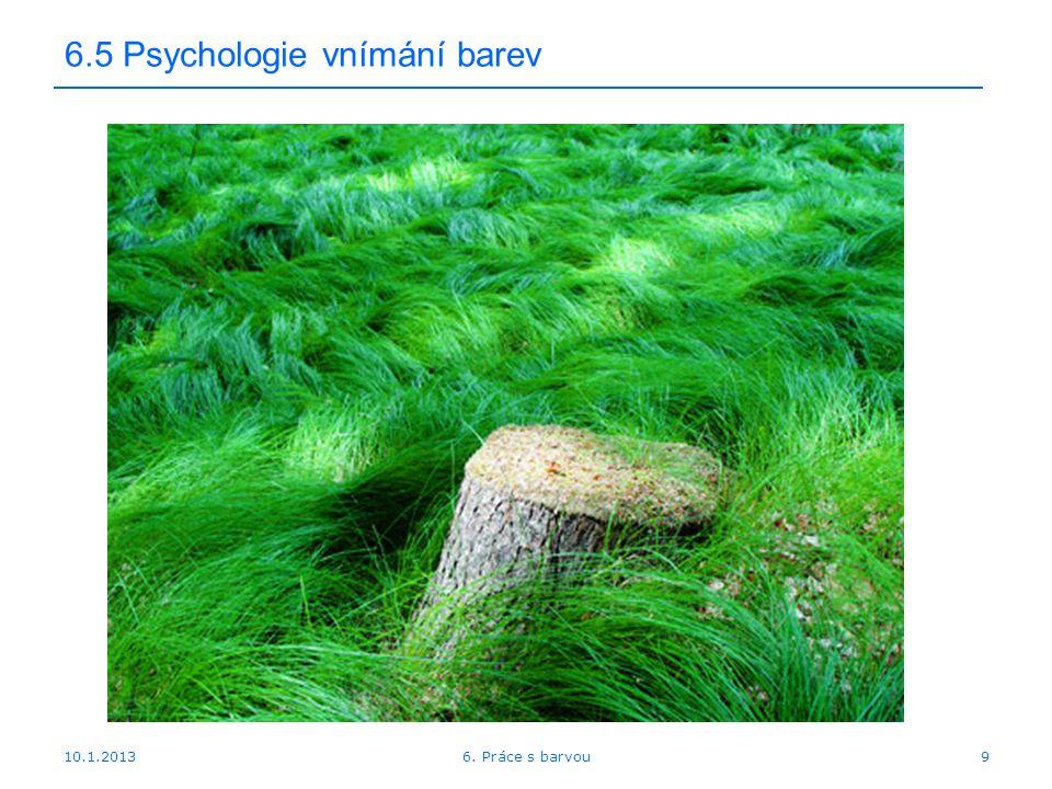 10.1.2013 6.5 Psychologie vnímání barev 96. Práce s barvou
