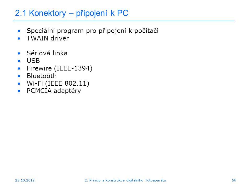 25.10.2012 2.1 Konektory – připojení k PC Speciální program pro připojení k počítači TWAIN driver Sériová linka USB Firewire (IEEE-1394) Bluetooth Wi-