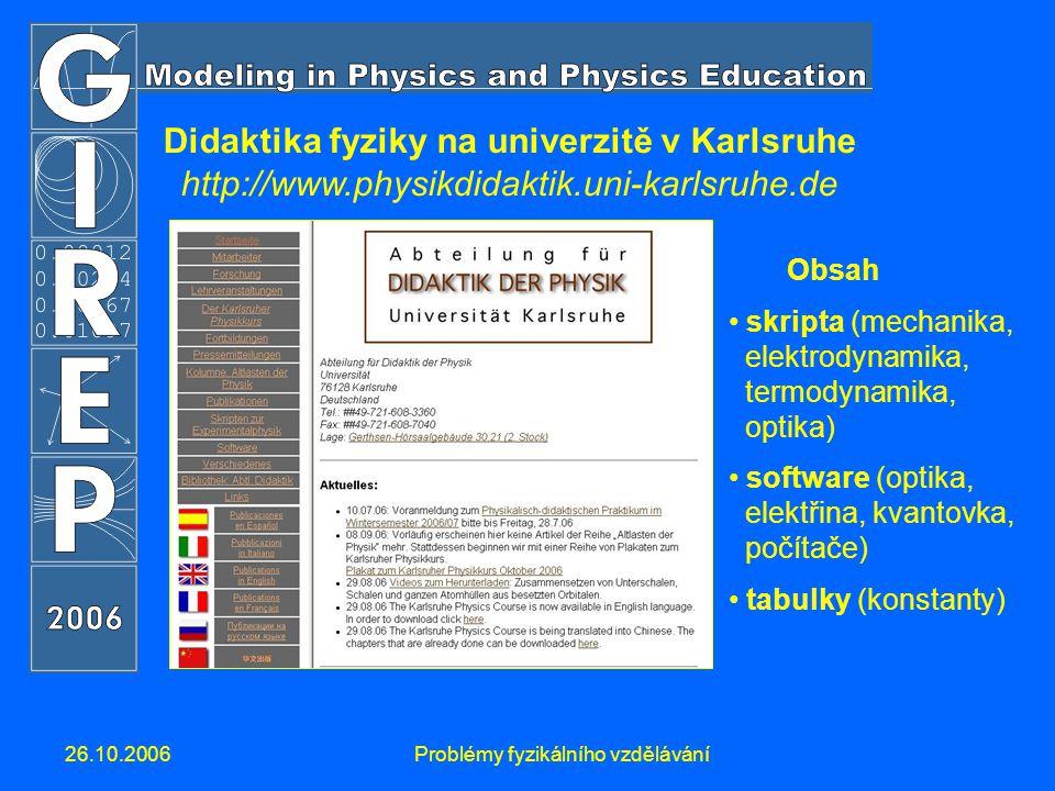 26.10.2006Problémy fyzikálního vzdělávání Didaktika fyziky na univerzitě v Karlsruhe http://www.physikdidaktik.uni-karlsruhe.de Obsah skripta (mechani