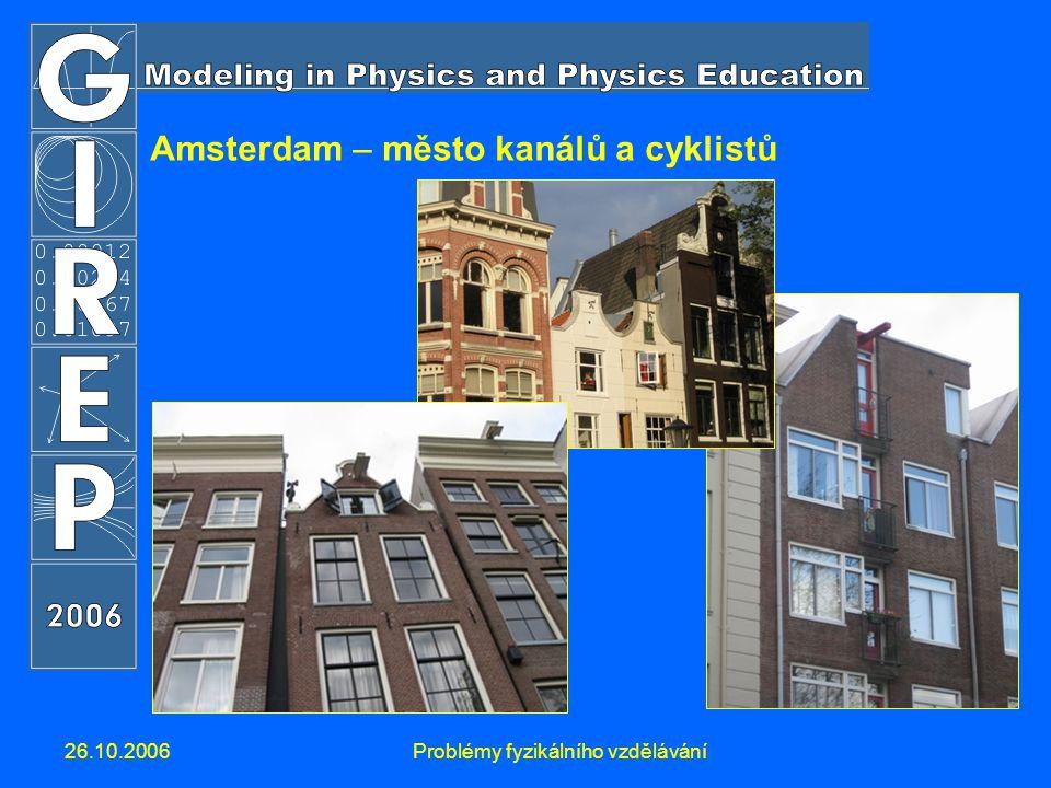 26.10.2006Problémy fyzikálního vzdělávání Amsterdam – město kanálů a cyklistů