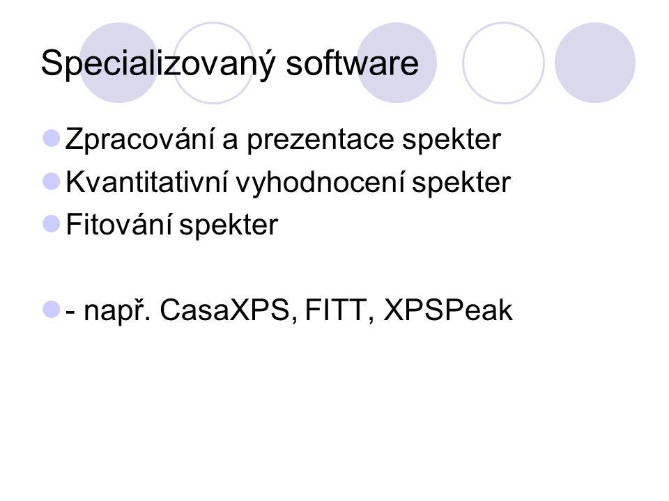 Specializovaný software Zpracování a prezentace spekter Kvantitativní vyhodnocení spekter Fitování spekter - např. CasaXPS, FITT, XPSPeak