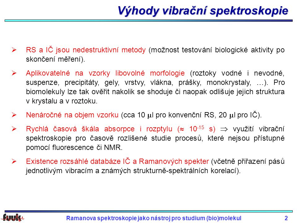 Ramanova spektroskopie jako nástroj pro studium (bio)molekul23 Localized Surface Plasmon Resonance (LSPR) Surface Plasmon Resonance (SPR) Surface-Enhanced Raman Scattering (SERS) max of LSPR depends on the size, shape, interparticle spacing, dielectric properties of particles and local environment SERS can detect the presence of particular species and/or their interactions Biosenzory založené na SERS ?