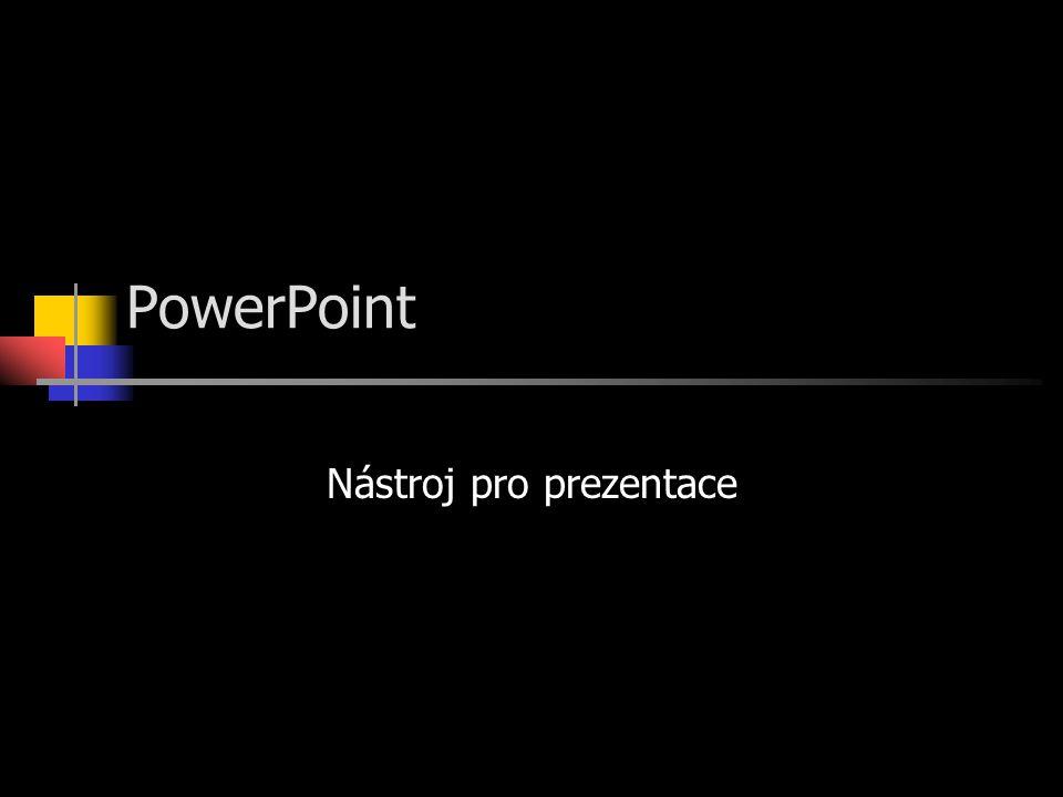 PowerPoint Nástroj pro prezentace
