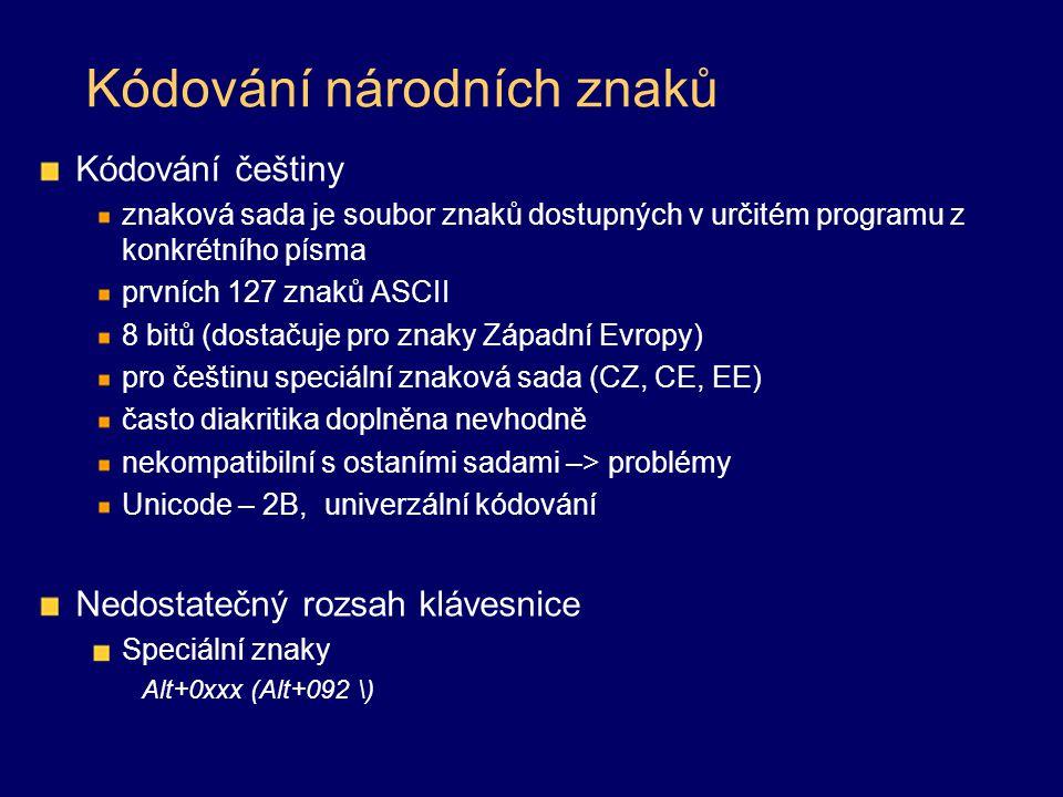 Kódování národních znaků Kódování češtiny znaková sada je soubor znaků dostupných v určitém programu z konkrétního písma prvních 127 znaků ASCII 8 bit