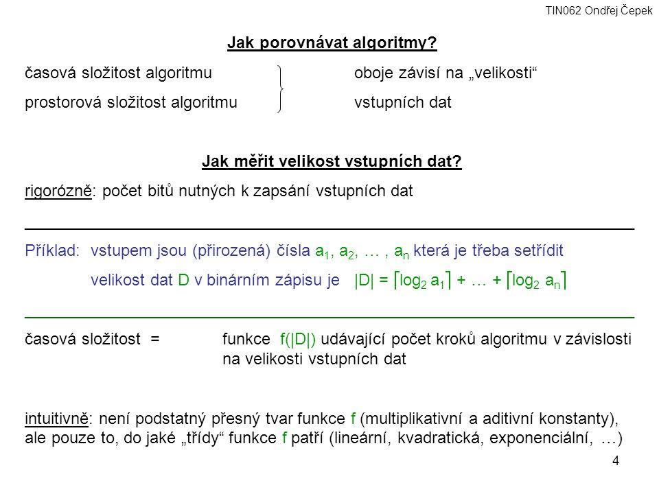 TIN062 Ondřej Čepek 4 Jak porovnávat algoritmy.
