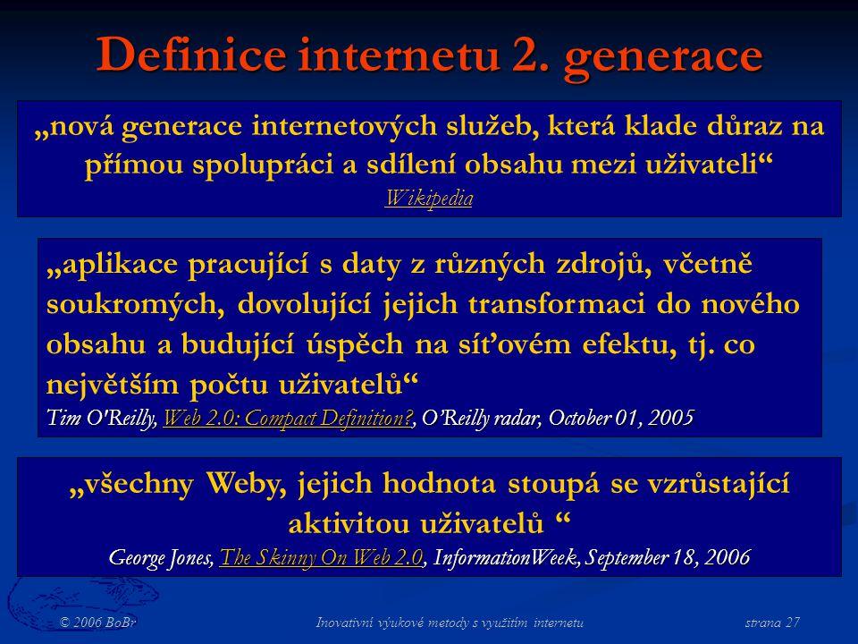 © 2006 BoBr Inovativní výukové metody s využitím internetustrana 27 Definice internetu 2.
