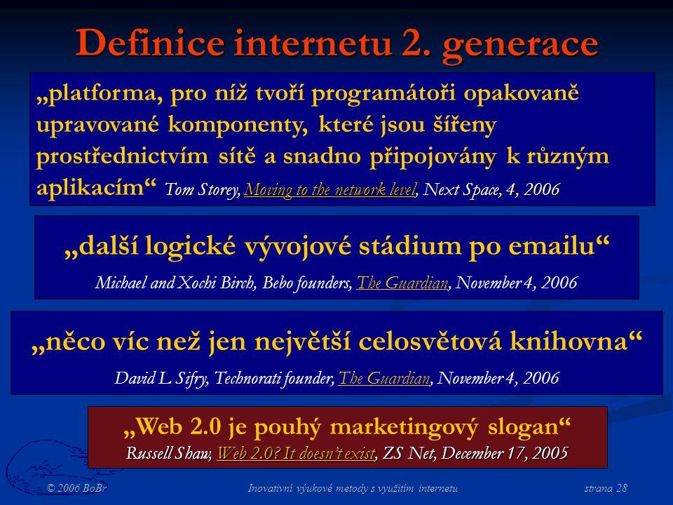 © 2006 BoBr Inovativní výukové metody s využitím internetustrana 28 Definice internetu 2.
