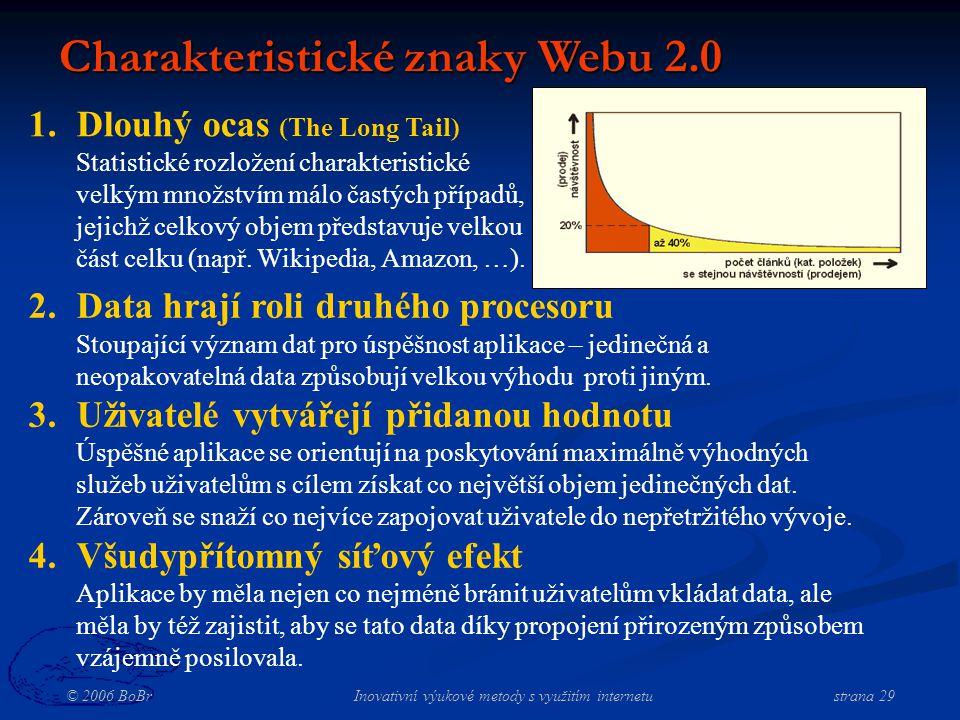 © 2006 BoBr Inovativní výukové metody s využitím internetustrana 29 2.