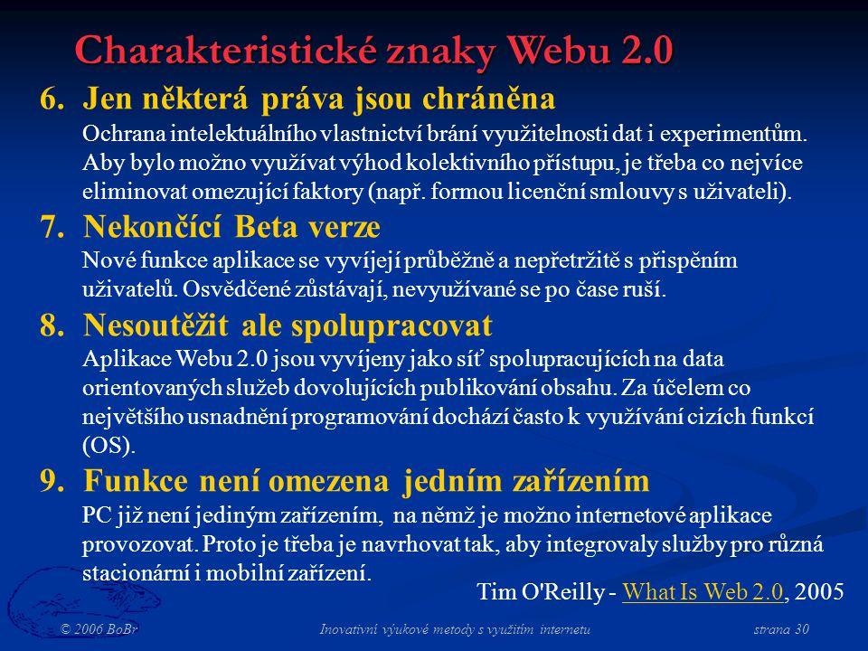 © 2006 BoBr Inovativní výukové metody s využitím internetustrana 30 6.
