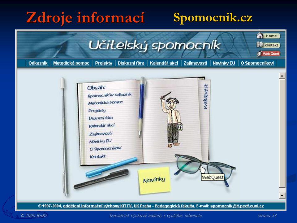 © 2006 BoBr Inovativní výukové metody s využitím internetustrana 53 Spomocnik.cz Zdroje informací