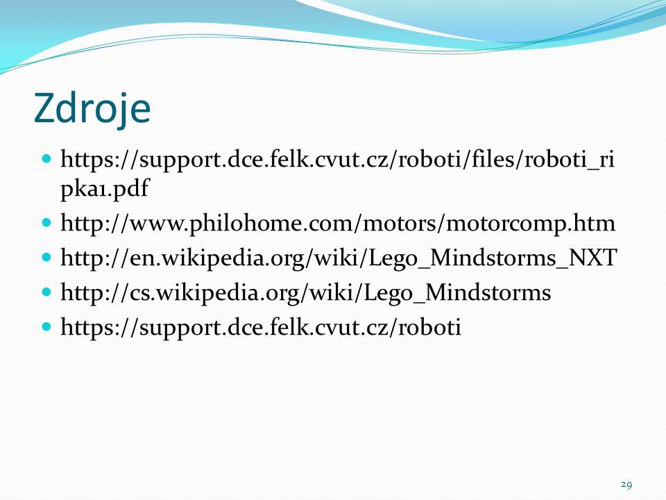 Zdroje https://support.dce.felk.cvut.cz/roboti/files/roboti_ri pka1.pdf http://www.philohome.com/motors/motorcomp.htm http://en.wikipedia.org/wiki/Leg