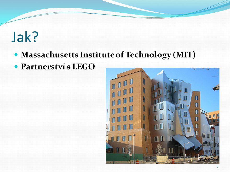 Jak? Massachusetts Institute of Technology (MIT) Partnerství s LEGO 7