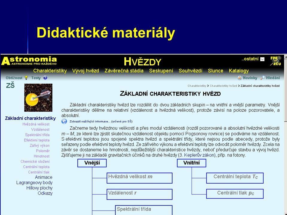 Didaktické materiály testové otázky (2009) obtížnost textu (2009) praktické úlohy (2011)