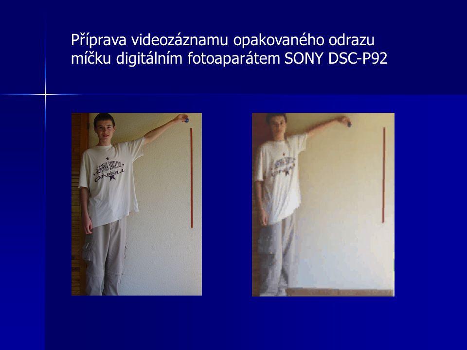 Příprava videozáznamu opakovaného odrazu míčku digitálním fotoaparátem SONY DSC-P92
