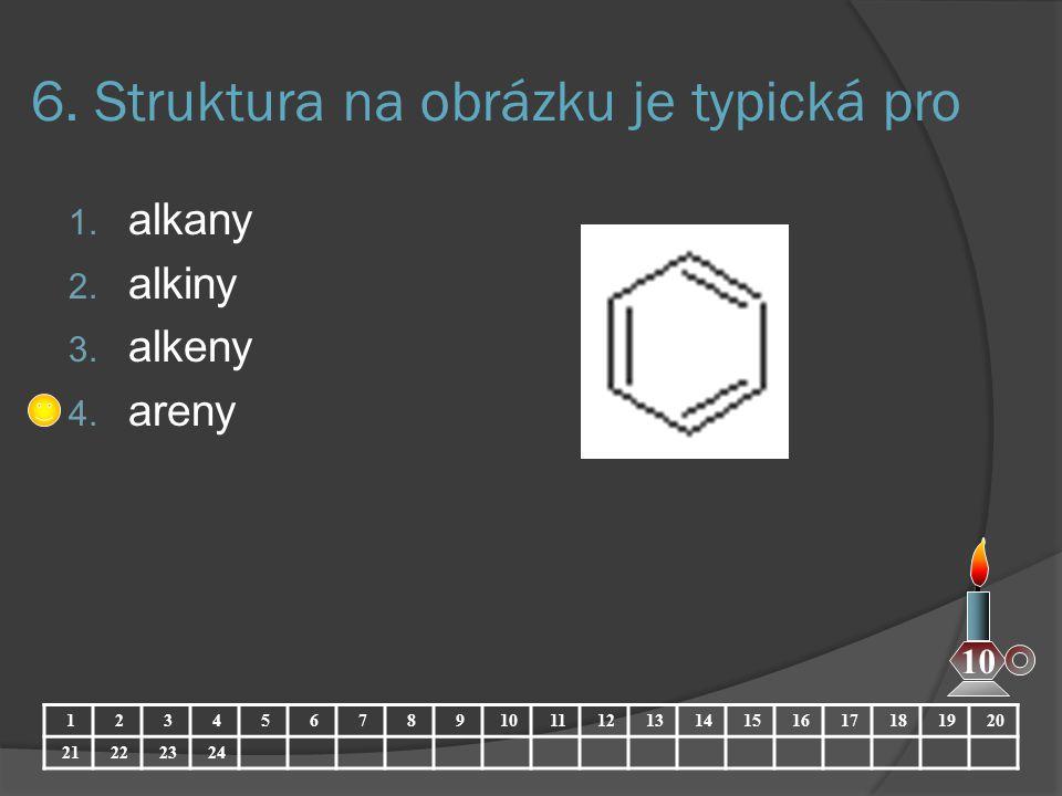 6. Struktura na obrázku je typická pro 1. alkany 2. alkiny 3. alkeny 4. areny 1234567891011121314151617181920 21222324 10