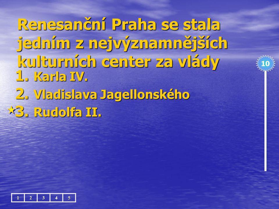 Renesanční Praha se stala jedním z nejvýznamnějších kulturních center za vlády 1.