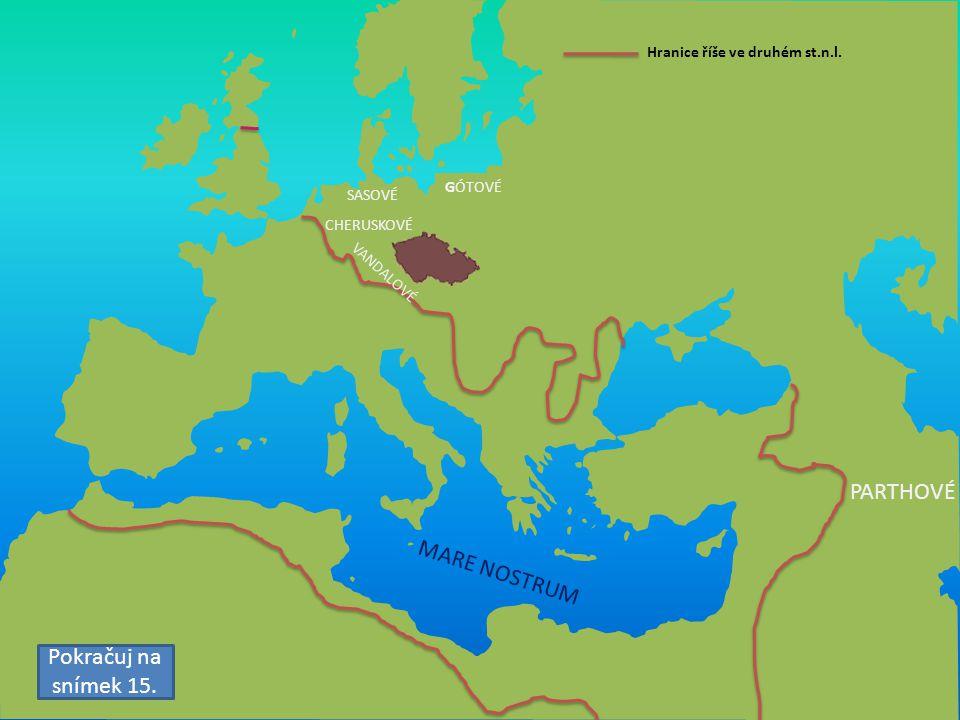GÓTOVÉ PARTHOVÉ SASOVÉ CHERUSKOVÉ MARE NOSTRUM Hranice říše ve druhém st.n.l. Pokračuj na snímek 15. VANDALOVÉ