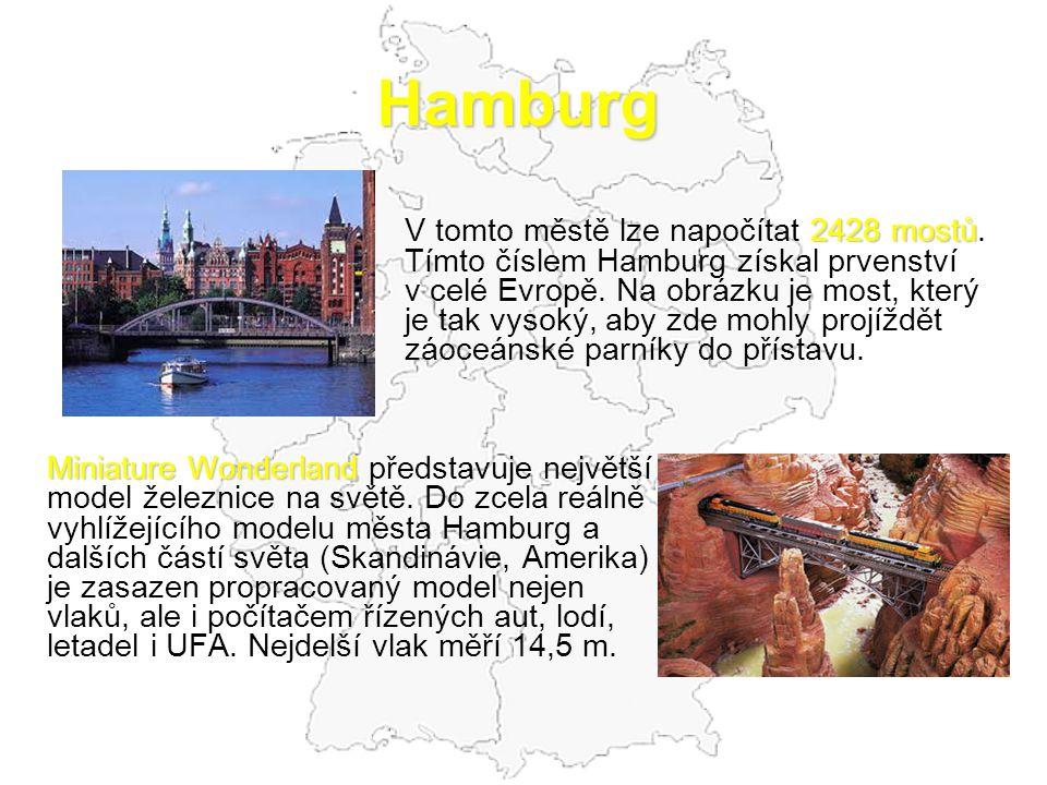 Hamburg 2428 mostů V tomto městě lze napočítat 2428 mostů. Tímto číslem Hamburg získal prvenství v celé Evropě. Na obrázku je most, který je tak vysok