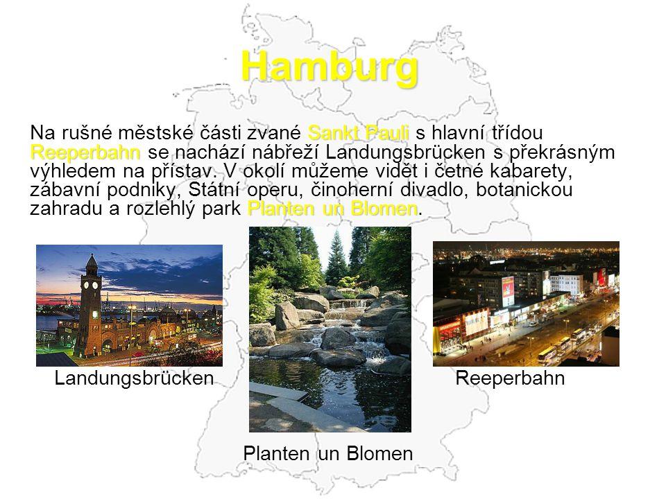 Hamburg Sankt Pauli Na rušné městské části zvané Sankt Pauli s hlavní třídou Reeperbahn Reeperbahn se nachází nábřeží Landungsbrücken s překrásným výh
