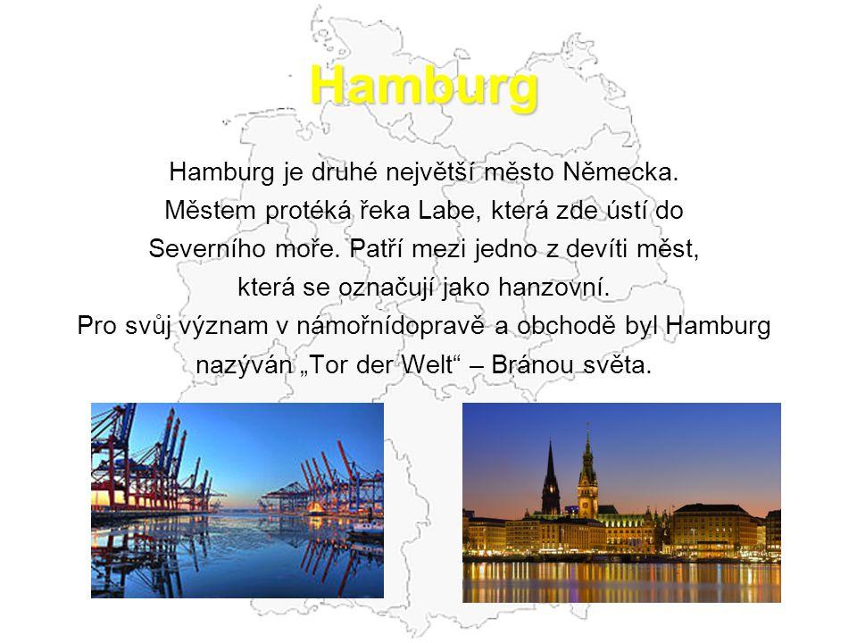 Hamburg Hamburg je druhé největší město Německa. Městem protéká řeka Labe, která zde ústí do Severního moře. Patří mezi jedno z devíti měst, která se