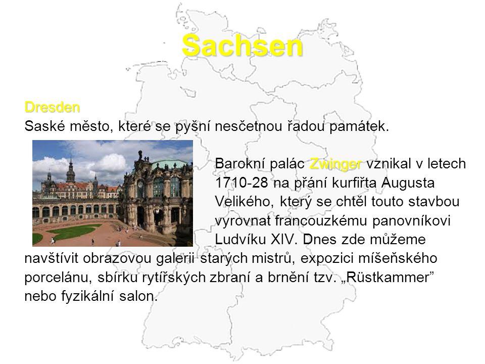 Sachsen Dresden Saské město, které se pyšní nesčetnou řadou památek. Zwinger Barokní palác Zwinger vznikal v letech 1710-28 na přání kurfiřta Augusta