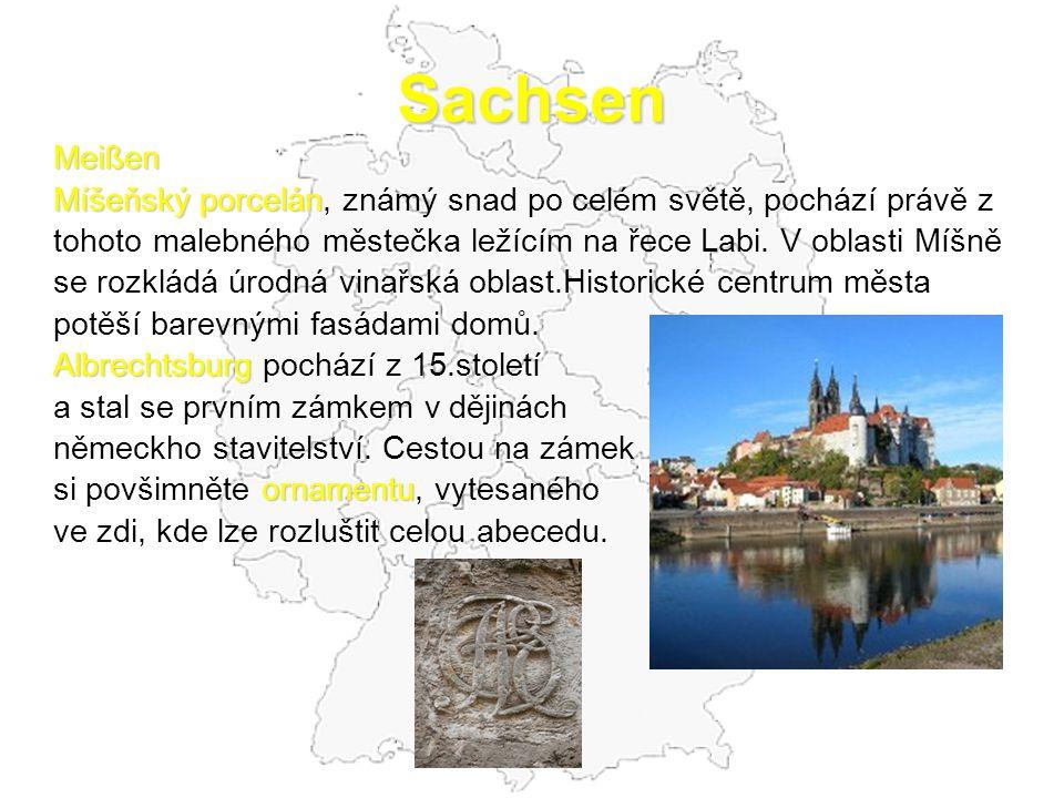 Sachsen Meißen Míšeňský porcelán Míšeňský porcelán, známý snad po celém světě, pochází právě z tohoto malebného městečka ležícím na řece Labi. V oblas