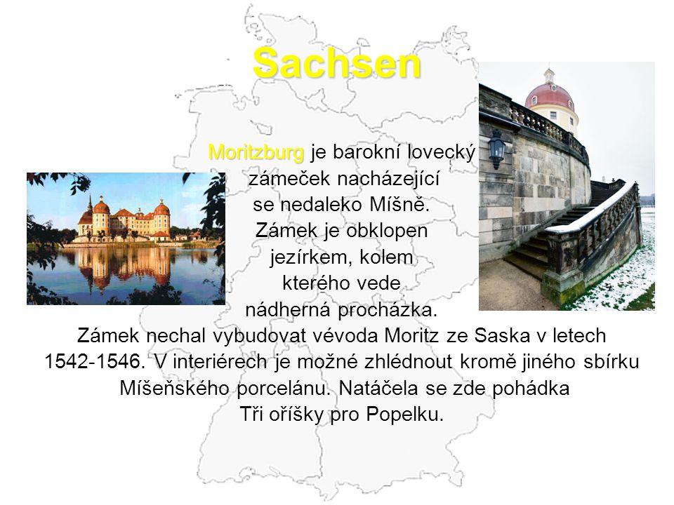 Sachsen Moritzburg Moritzburg je barokní lovecký zámeček nacházející se nedaleko Míšně. Zámek je obklopen jezírkem, kolem kterého vede nádherná prochá